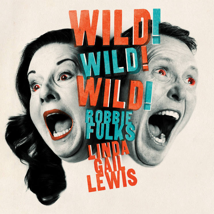Robbie Fulks and Linda Gail Lewis Wild! Wild! Wild!