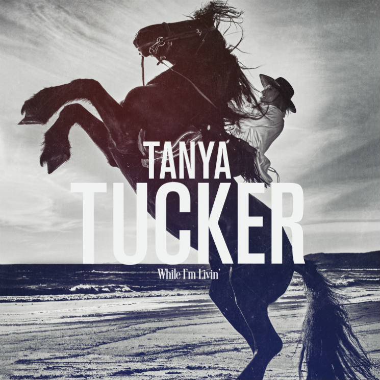 Tanya Tucker While I'm Livin'