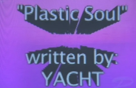 """YACHT """"Plastic Soul"""" (video)"""