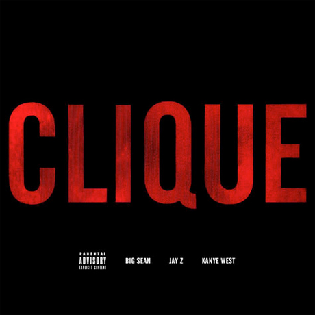 "Kanye West ""Clique"" (ft. Jay-Z and Big Sean) (prod. by Hit-Boy)"