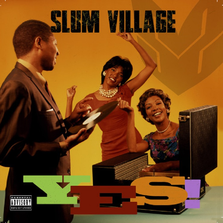 Slum Village YES!