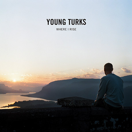 Young Turks Where I Rise