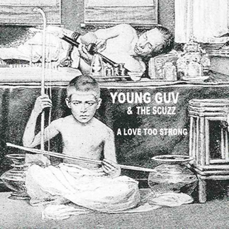 "Young Guv & the Scuzz ""Not in It for the Good Time"""