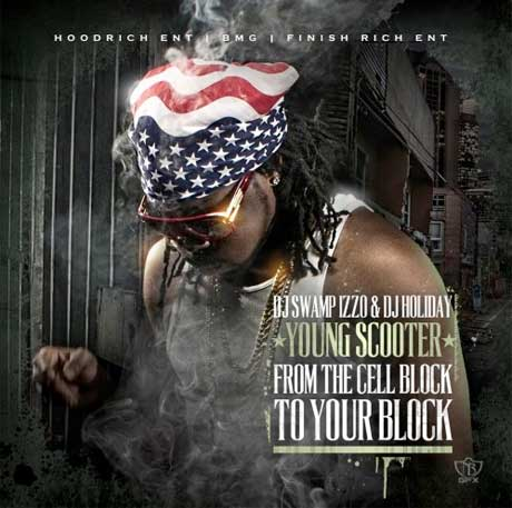 Young Scooter 'From the Cell Block to Your Block' (mixtape)
