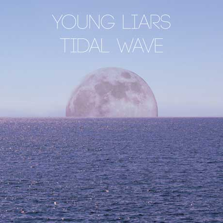 Young Liars 'Tidal Wave' (album stream)