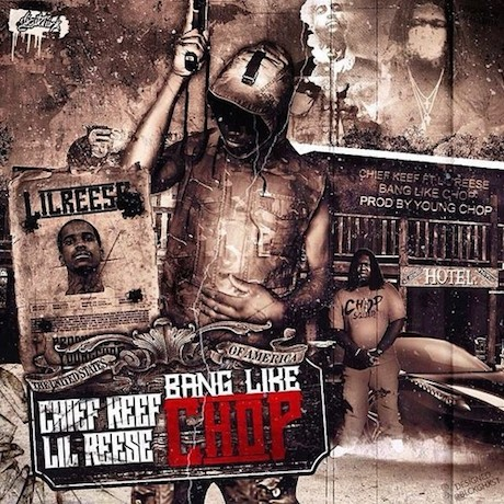 "Young Chop ""Bang Like Chop"" (ft. Chief Keef and Lil Reese)"
