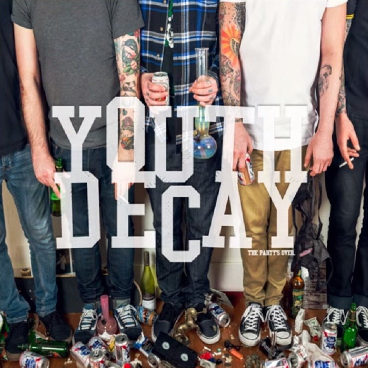 Youth Decay The Party's Over