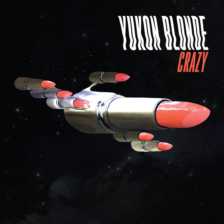 Yukon Blonde 'Crazy'