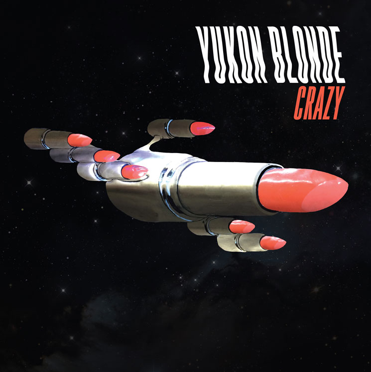 "Yukon Blonde ""Crazy"""