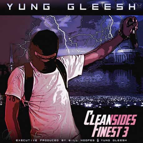 Yung Gleesh Cleansides Finest 3