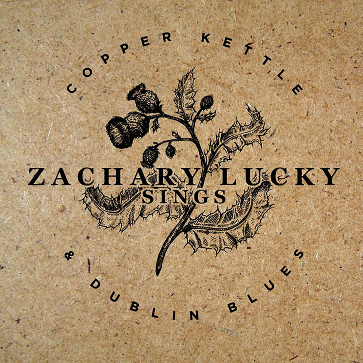 "Zachary Lucky ""Zachary Lucky Sings Dublin Blues And Copper Kettle"" (7-inch stream)"