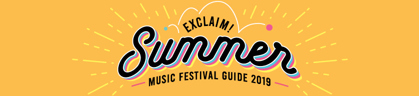 Exclaim! Summer Music Festival Guide 2018, sponsored by Grolsh