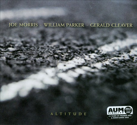 Joe Morris/William Parker/Gerald Cleaver - Altitude