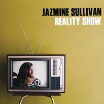 Jazmine SullivanReality Show