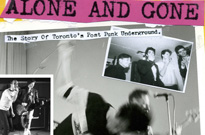 Alone and Gone – The Story of Toronto's Post Punk Underground 1979-1984By Nick Smash