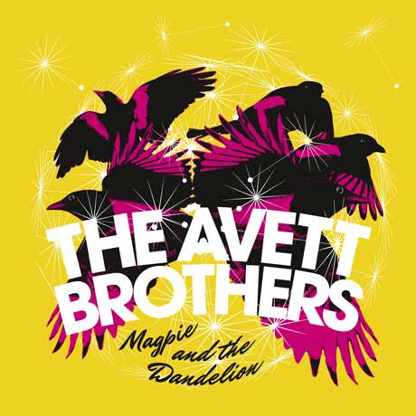 The Avett BrothersMagpie and the Dandelion