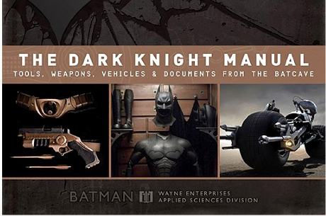 The Dark Knight Manual: Tools, Weapons, Vehicles & Documents from the Batcave - By Brandon T. Snider