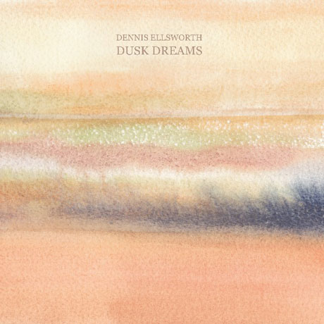 Dennis Ellsworth - Dusk Dreams