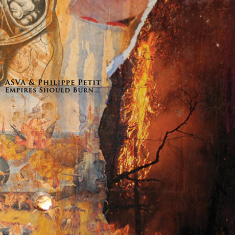 ASVA & Philippe PetitEmpires Should Burn