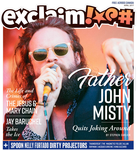 Father John Misty, the Jesus & Mary Chain, Nelly Furtado and Spoon Fill Exclaim!'s April Issue