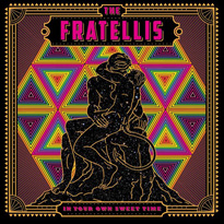 The Fratellis In Your Own Sweet Time