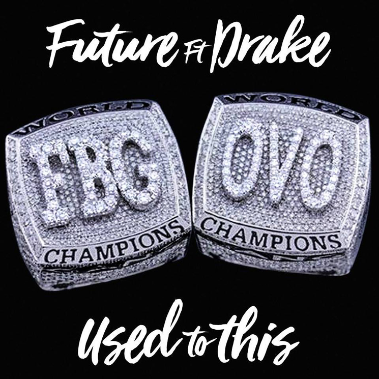 Drake and Future Release New Single 'Used to This'