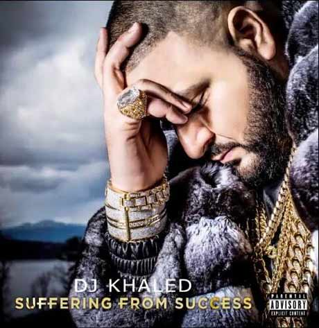 DJ KhaledSuffering From Success