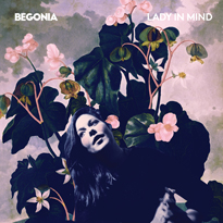 Begonia Unveils 'Lady in Mind,' Shares New Track