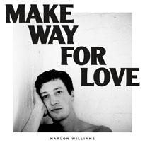 Marlon Williams Make Way For Love