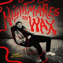 Nightmares On Wax Shape the Future