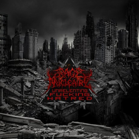 Rage Nucléaire - Unrelenting Fucking Hatred