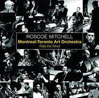 Roscoe Mitchell and the Montreal-Toronto Art Orchestra Ride the Wind