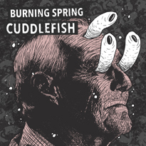 Burning Spring / Cuddlefish