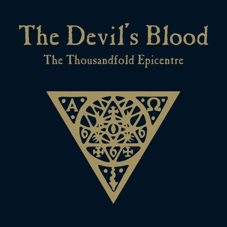 Devil's Blood - The Thousandfold Epicentre