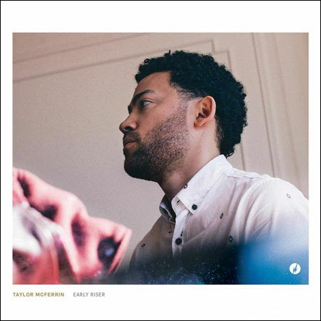 Taylor McFerrinEarly Riser