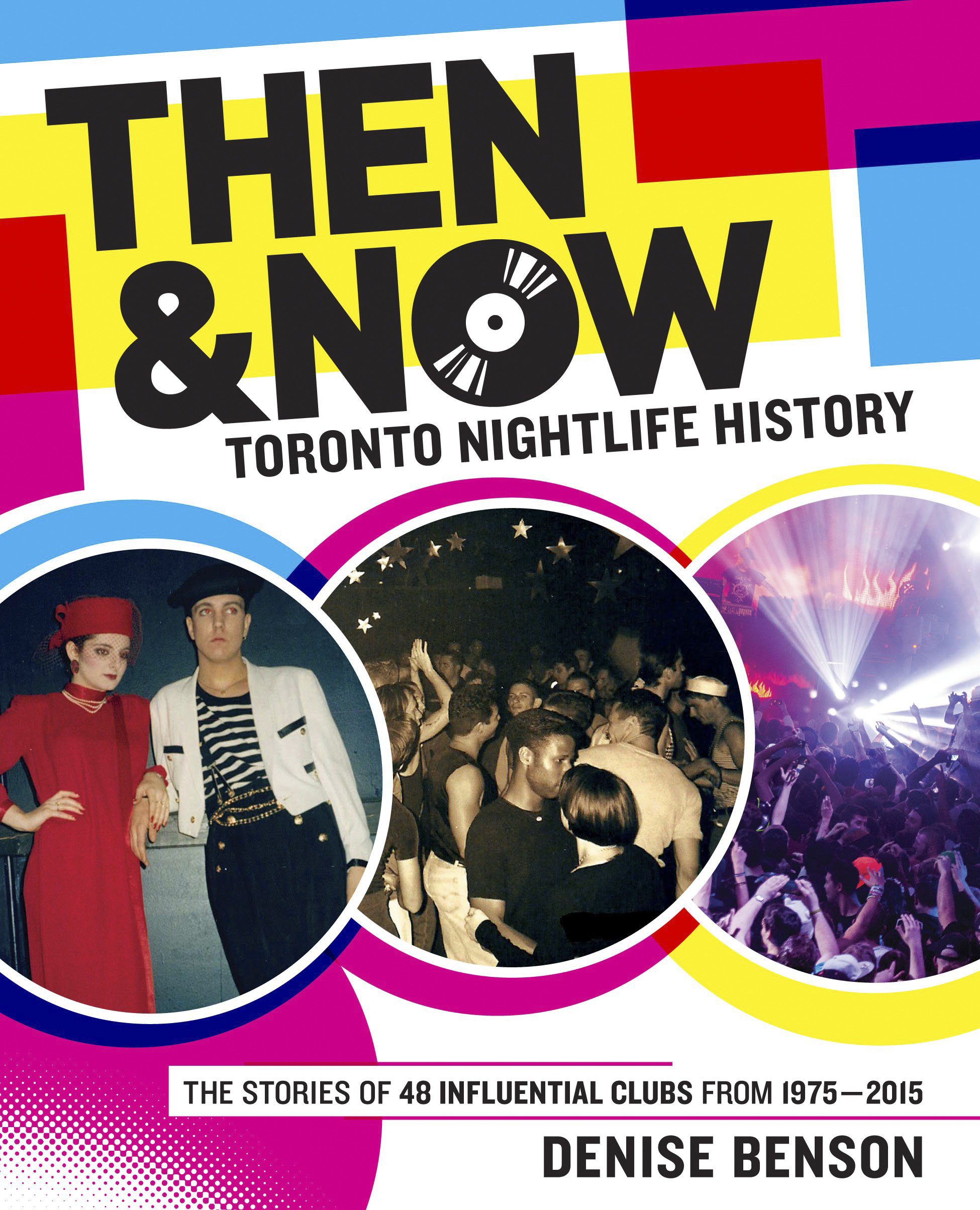 Then and Now: Toronto Nightlife HistoryBy Denise Benson