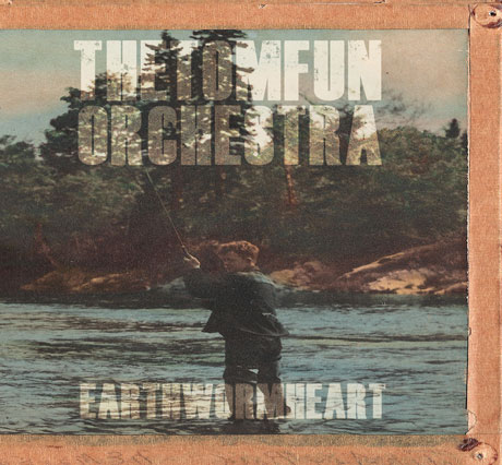 The Tom Fun Orchestra'Earthworm Heart' (album stream)