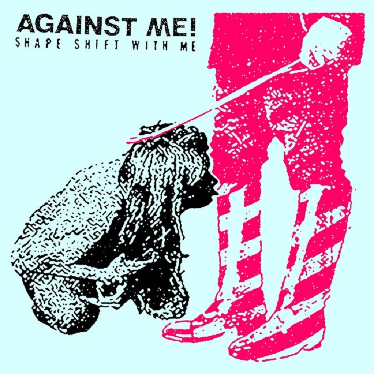 Against Me!Shape Shift with Me