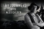 Alex Calder - 'Dark Journeys with Alex Calder' (trailer)