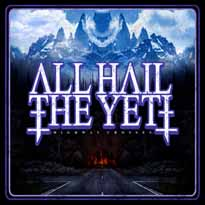All Hail the Yeti Highway Crosses