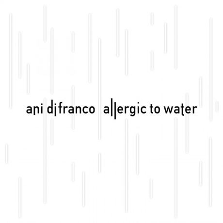 Ani DifrancoAllergic To Water