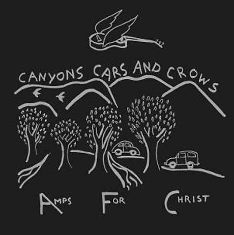 Amps for Christ Announce First Album in 8 Years 'Canyons Cars and Crows'