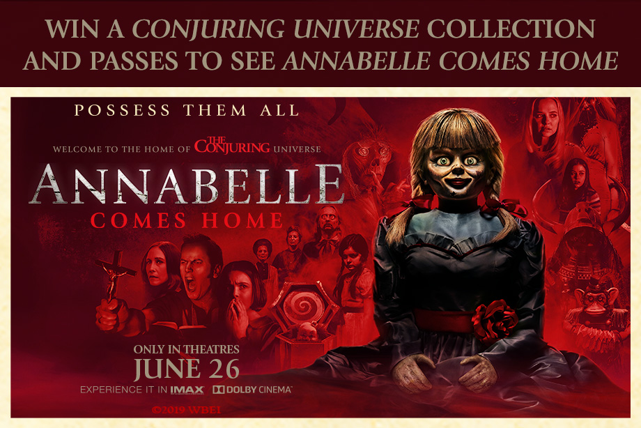 'ANNABELLE COMES HOME' – Win Run-of-Engagement Passes and a 'Conjuring Universe' Prize Pack