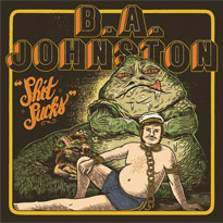 B.A. JohnstonShit Sucks