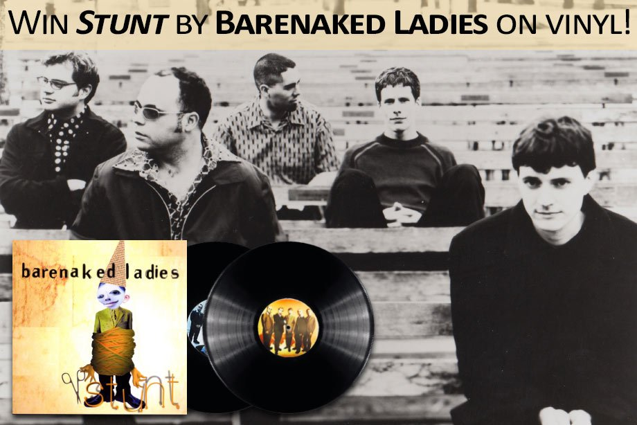 Barenaked Ladies - Win 'Stunt' (20th Anniversary Edition) on vinyl!
