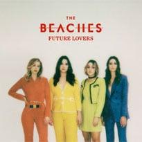 The Beaches Recall Classic Rock and Better Days on 'Future Lovers'