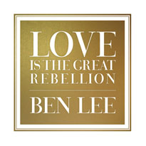 Ben LeeLove is the Great Rebellion
