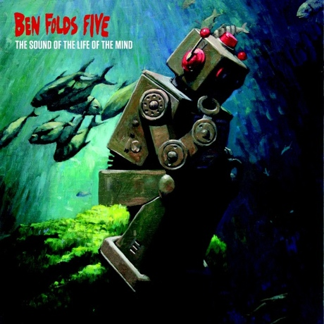 Ben Folds FiveThe Sound of the Life of the Mind