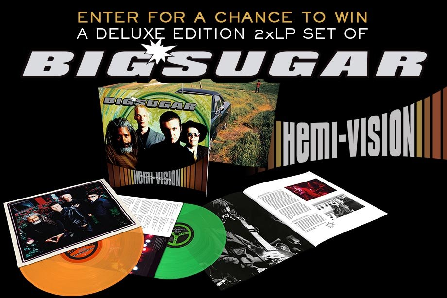 Big Sugar – Enter for a chance to win a deluxe vinyl copy of 'Hemi Vision'!