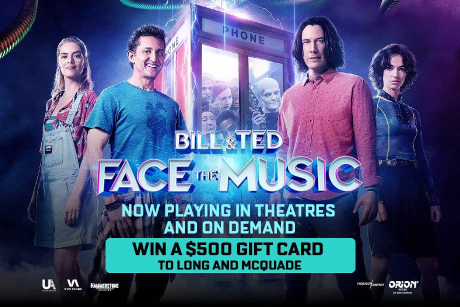 BILL & TED FACE THE MUSIC – Enter for a chance to win a $500 gift card to Long & McQuade